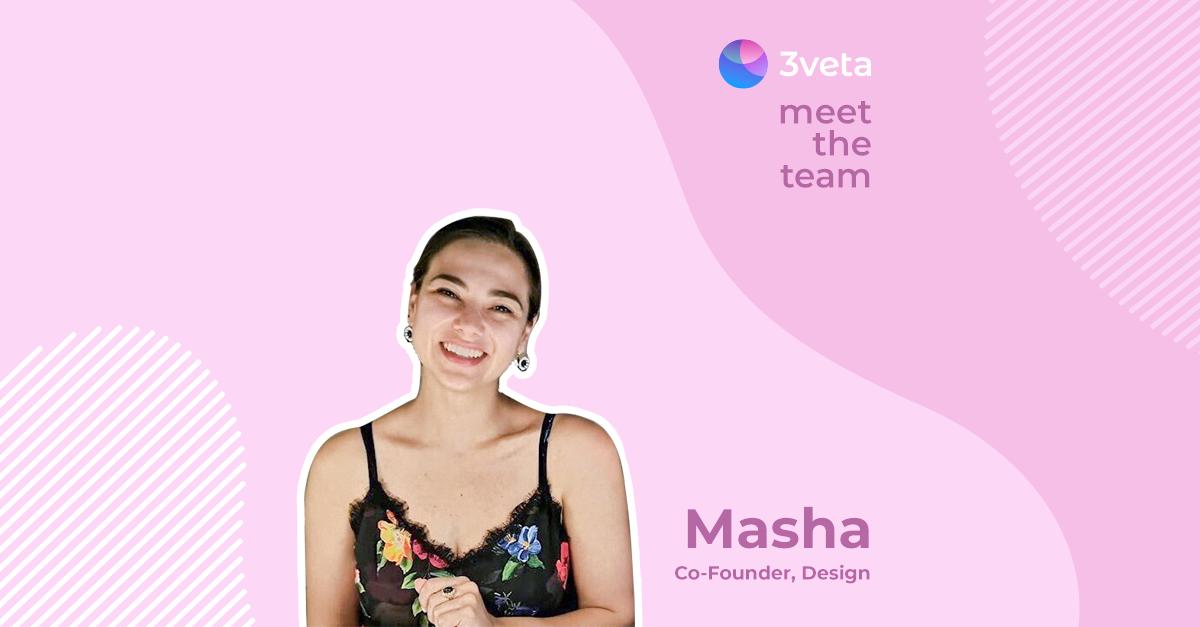 Meet the Team - Mariya Valchanova - Masha - Co-founder and Head of Design 3veta
