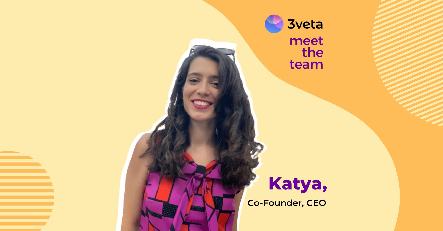 Katya Vaptsarova - Meet the Team – Katya (Co-founder & CEO